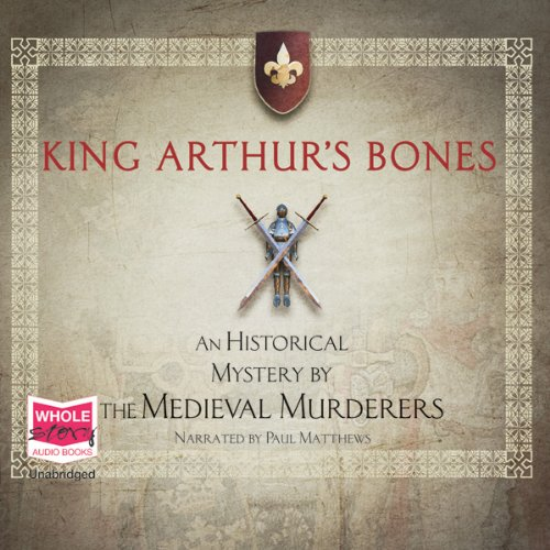 King Arthur's Bones audiobook cover art