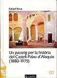 UN PASSEIG PER L'HISTÒRIA DEL CASTELL-PALAU D'ALAQUÀS (1880-1975)