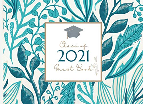 Graduation Guest Class of 2021: Party Supplies 2021, Sign in , Congratulations Graduate Memory Book, Autograph ... Write in (2021 Party Book) ,ideas template 2020, Graduation guest 2021