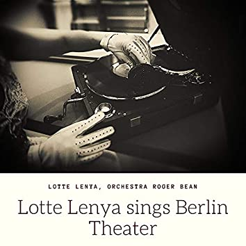 Lotte Lenya sings Berlin Theater