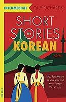 Short Stories in Korean for Intermediate Learners (Intermediate: Teach Yourself)