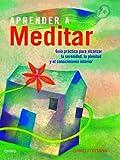 Aprender a meditar: Guía práctica para alcanzar la serenidad, la plenitud y el conocimiento interior (El Árbol de la Vida)
