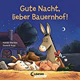 Gute Nacht, lieber Bauernhof!: Gute-Nacht-Geschichte zum besseren Einschlafen für Kinder ab 2 Jahre (Loewe von Anfang an)