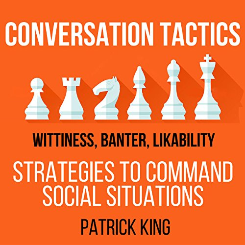 Conversation Tactics: Wittiness, Banter, Likability audiobook cover art