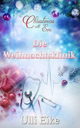 Christmas with Eve - Die Weihnachtsklinik: Eine stürmische Weihnachtsgeschichte