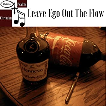 Leave Ego Out The Flow