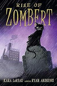 Rise of ZomBert (The Zombert Chronicles Book 1)