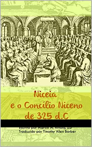 Niceia e O Concílio Niceno de 325 d.C.