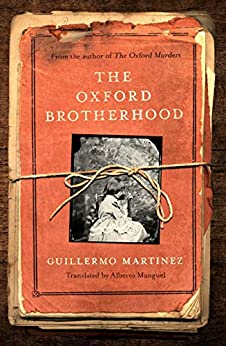 The Oxford Brotherhood by [Guillermo Martinez, Alberto Manguel]