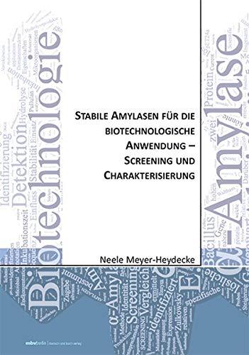 Stabile Amylasen für die biotechnologische Anwendung - Screening und Charakterisierung