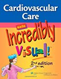 Cardiovascular Care Made Incredibly Visual! (Incredibly Easy! Series®) (English Edition)
