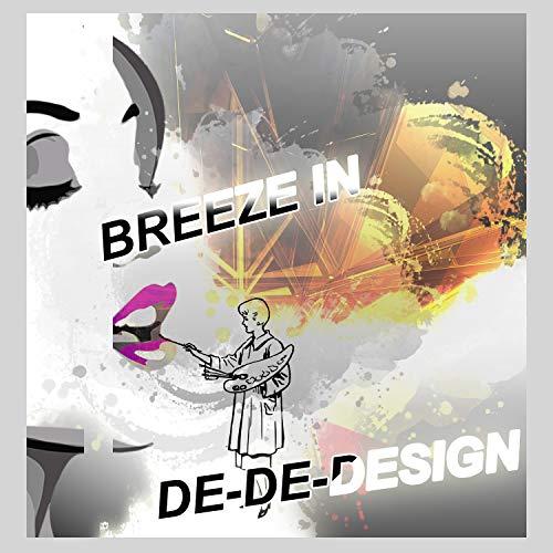 Breeze In & De-De-Design