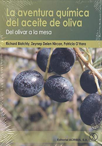Aventura quimica del aceite de olva: del olivar a la mesa