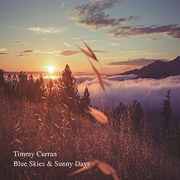 Blue Skies & Sunny Days