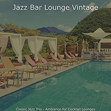 Classic Jazz Trio - Ambiance for Cocktail Lounges