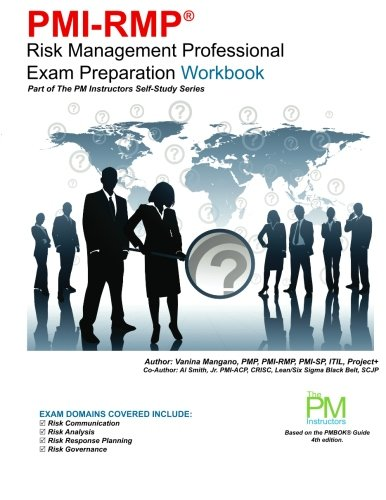 PMI-RMP Risk Management Professional Exam Preparation Workbook: Part of The PM Instructors Self-Study Series