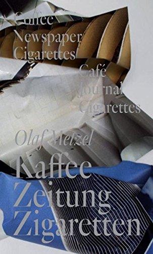 Olaf Metzel: Kaffee, Zeitung, Zigaretten: Kat. Kunstverein Heilbronn, Kunsthalle Vogelmann