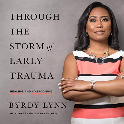 Through the Storm of Early Trauma: Healing and Overcoming