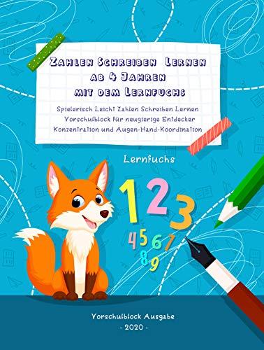 Zahlen Schreiben Lernen Ab 4 Jahren mit dem Lernfuchs: Spielerisch Leicht Zahlen Schreiben Lernen - Vorschulblock für neugierige Entdecker