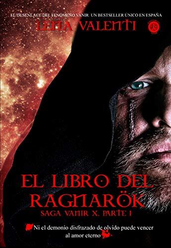EL LIBRO DEL RAGNARÖK, (parte I): Saga Vanir X, parte I (415 páginas)