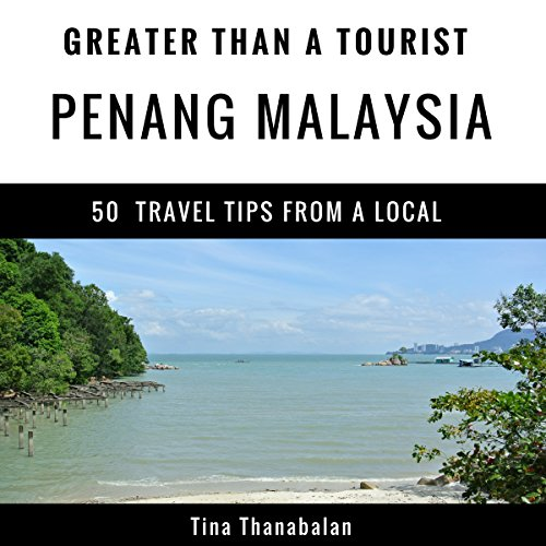 Greater Than a Tourist - Penang Malaysia audiobook cover art