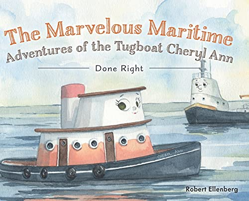 Compare Textbook Prices for The Marvelous Maritime Adventures of the Tugboat Cheryl Ann: Done Right  ISBN 9781525596506 by Ellenberg, Robert H,Garrison, Dr Cheryl,Frank, Carolyn