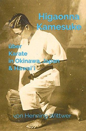 Higaonna Kamesuke über Karate in Okinawa, Japan & Hawaiʻi
