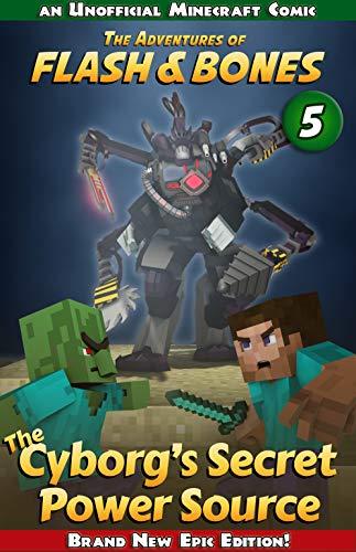 The Cyborg's Secret Power Source: Adventure Comic in Minecraft (Flash and Bones Book 5) (English Edition)