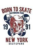"Born To Skate - Skateboard Pride - New York Skatepark: 110 Page, Wide Ruled 6"" x 9""  Blank Lined Journal - Sparta Media"