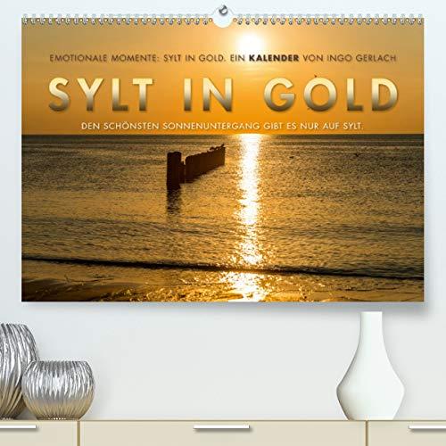 Emotionale Momente: Sylt in Gold. (Premium, hochwertiger DIN A2 Wandkalender 2021, Kunstdruck in Hochglanz)