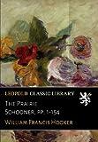 The Prairie Schooner, pp. 1-154