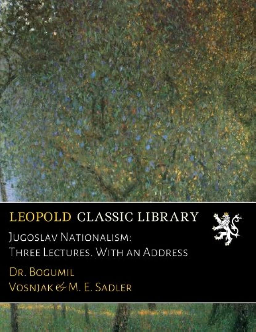 ライン意志に反する前売Jugoslav Nationalism: Three Lectures. With an Address
