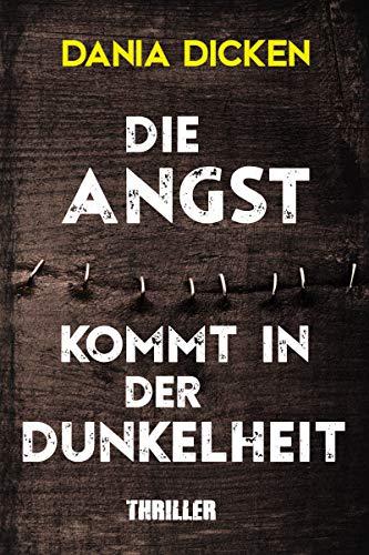 Buchseite und Rezensionen zu 'Die Angst kommt in der Dunkelheit (Libby Whitman 8)' von Dania Dicken