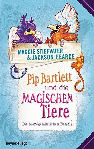 Pip Bartlett und die magischen Tiere: Die brandgefährlichen Fussels