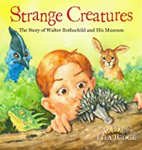 Strange Creatures: The Story of Walter Rothschild and His Museum