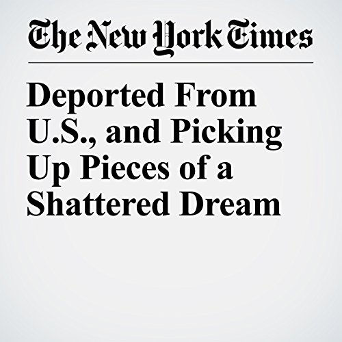 Deported From U.S., and Picking Up Pieces of a Shattered Dream copertina