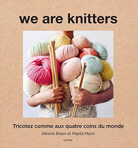 We are knitters : Tricotez comme aux quatre coins du monde (Brico / Déco / Loisirs créatifs)