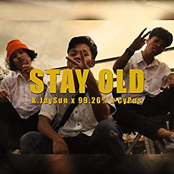 Stay old