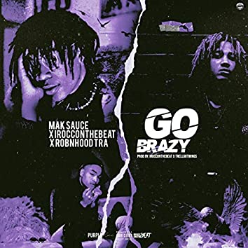 Go Brazy (feat. Robnhood Tra & IROCCONTHEBEAT)