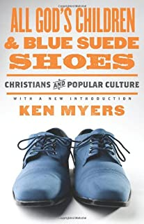 All God's Children and Blue Suede Shoes (With a New Introduction / Redesign): Christians and Popular Culture (7)