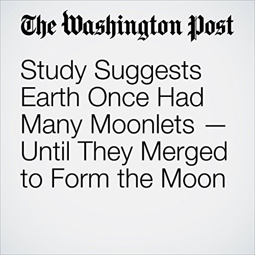 Study Suggests Earth Once Had Many Moonlets — Until They Merged to Form the Moon copertina