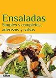 Ensaladas. Simples y completas, aderezos y salsas (Sabores y placeres del buen gourmet)