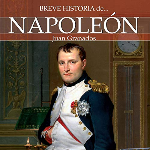 Breve historia de Napoleón (Narración en Castellano)  audiobook cover art