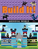 Build It! Medieval World: Make Supercool Models with Your Favorite LEGO® Parts (Brick Books)
