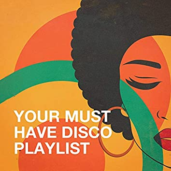 Your Must Have Disco Playlist