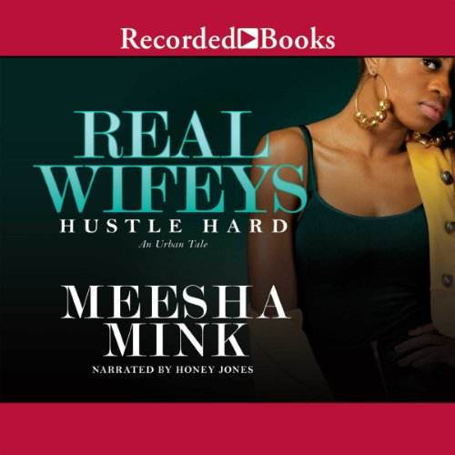 Real Wifeys: Hustle Hard: An Urban Tale cover art