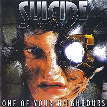 One of Your Neighbours (Deluxe)