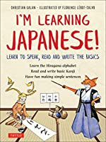 I'm Learning Japanese!: Learn to Speak, Read and Write the Basics