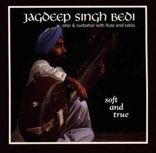 Soft & True: Sitar & Surbahar by Jagdeep Singh Bedi (1999-08-27)