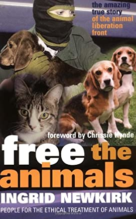 Free the Animals: The Story of the Animal Liberation Front